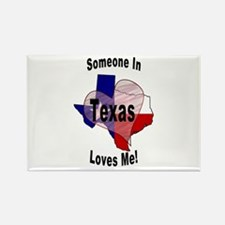 Someone in TEXAS loves me! Rectangle Magnet