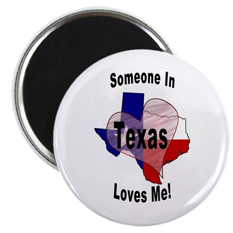 Someone in TEXAS loves me! Magnet