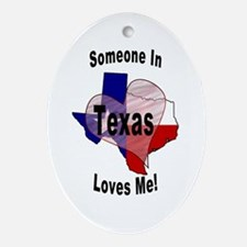 Someone in TEXAS loves me! Oval Ornament
