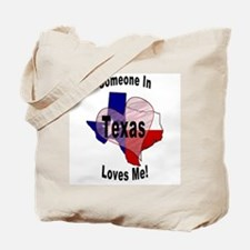 Someone in TEXAS loves me! (2-sided) Tote Bag
