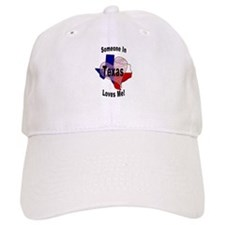 Someone in TEXAS loves me! Baseball Cap