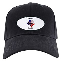 Someone in TEXAS loves me! Baseball Hat