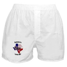 Someone in TEXAS loves me! Boxer Shorts