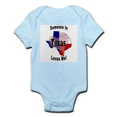 Someone in TEXAS loves me! Infant Bodysuit