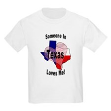 Someone in TEXAS loves me! Kids T-Shirt