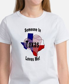 Someone in TEXAS loves me! Women's T-Shirt