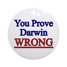 Proving Darwin Wrong Ornament (Round)