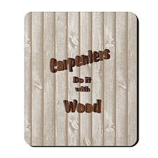 Carpenters Do It Mousepad