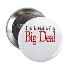 "I'm kind of a Big Deal (RED) 2.25"" Button"