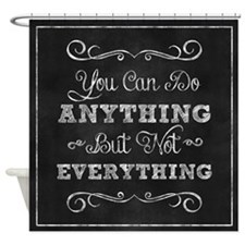 You Can Do Anything Shower Curtain