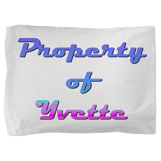 Property Of Yvette Female Pillow Sham