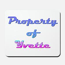 Property Of Yvette Female Mousepad