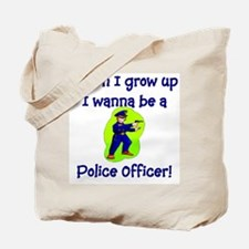 I Wanna Be A Police Officer Tote Bag