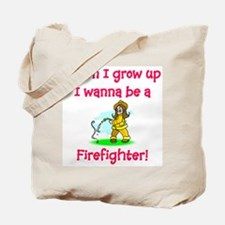 I Wanna Be A Firefighter Tote Bag