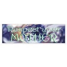 Respect Your Mother Bumper Bumper Stickers