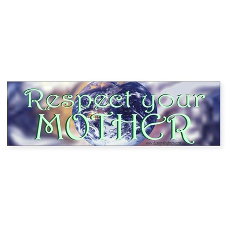 Respect Your Mother Bumper Sticker