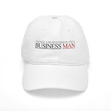I'm a Business Man Baseball Cap
