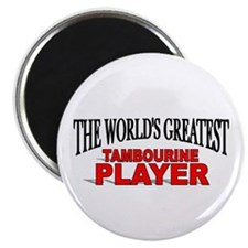 """""""The World's Greatest Tambourine Player"""" Magnet"""