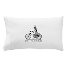 Fun Never Dies - Cycling Pillow Case