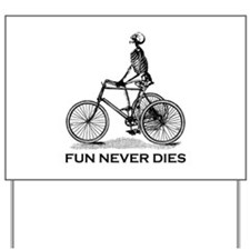 Fun Never Dies - Cycling Yard Sign