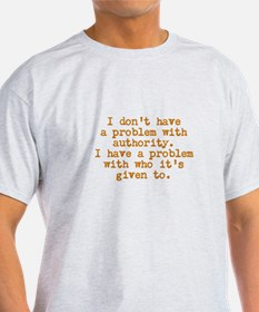 Problem With Authority T-Shirt