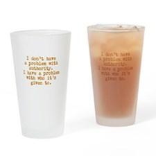 Problem With Authority Drinking Glass