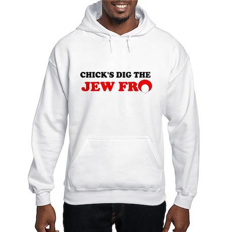 CHICKS DIG THE JEW FRO SHIRT Hooded Sweatshirt