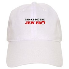 CHICKS DIG THE JEW FRO SHIRT Cap