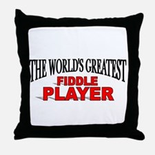 """The World's Greatest Fiddle Player"" Throw Pillow"