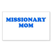 MISSIONARY MOM SHIRT T-SHIRT Sticker (Rectangular