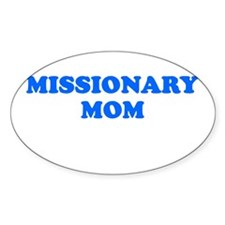 MISSIONARY MOM SHIRT T-SHIRT Oval Decal