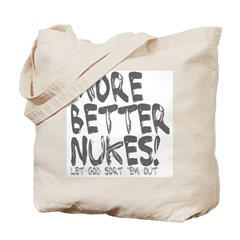 More Better Nukes Tote Bag