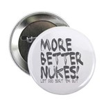 "More Better Nukes 2.25"" Button (10 pack)"