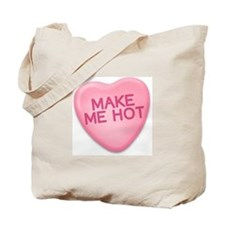 make me hot Candy Heart Tote Bag