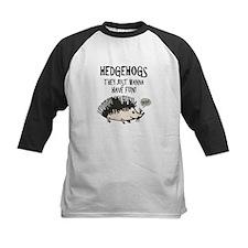 Hedgehog - Funny Saying Tee