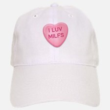 I Luv Milfs Candy Heart Baseball Baseball Cap