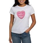 Eat My Pussy Candy Heart Women's T-Shirt