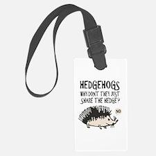 Hedgehog - Funny Saying Luggage Tag