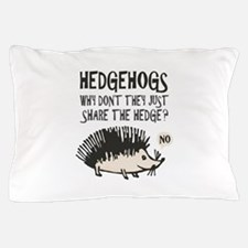 Hedgehog - Funny Saying Pillow Case