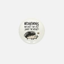 Hedgehog - Funny Saying Mini Button (10 pack)