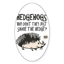 Hedgehog - Funny Saying Decal