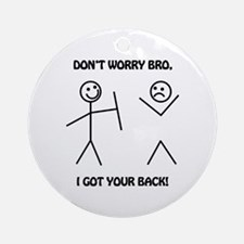 I Got Your Back Ornament (Round)