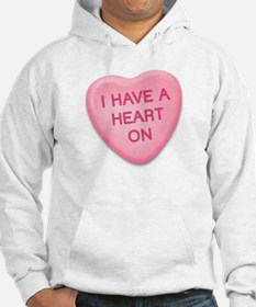 I Have a Heart On Candy Heart Hoodie