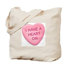 I Have a Heart On Candy Heart Tote Bag