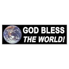 God Bless The World Bumper Bumper Sticker