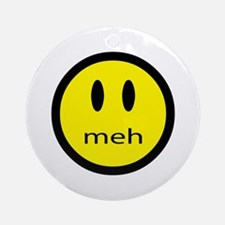 meh - saying of indifference Ornament (Round)