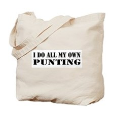I Do All My Own Punting Tote Bag