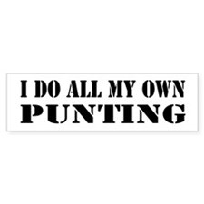 I Do All My Own Punting Bumper Bumper Sticker