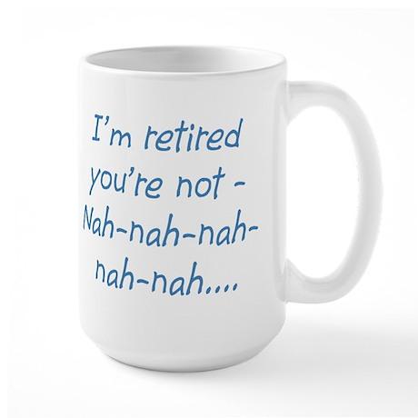 I'm Retired Large Mug