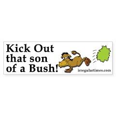 Kick Out That Son of a Bush (Sticker)